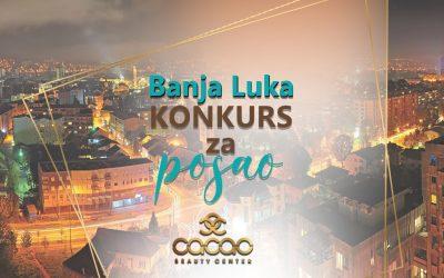Konkurs za posao: Cacao Beauty Center Banja Luka
